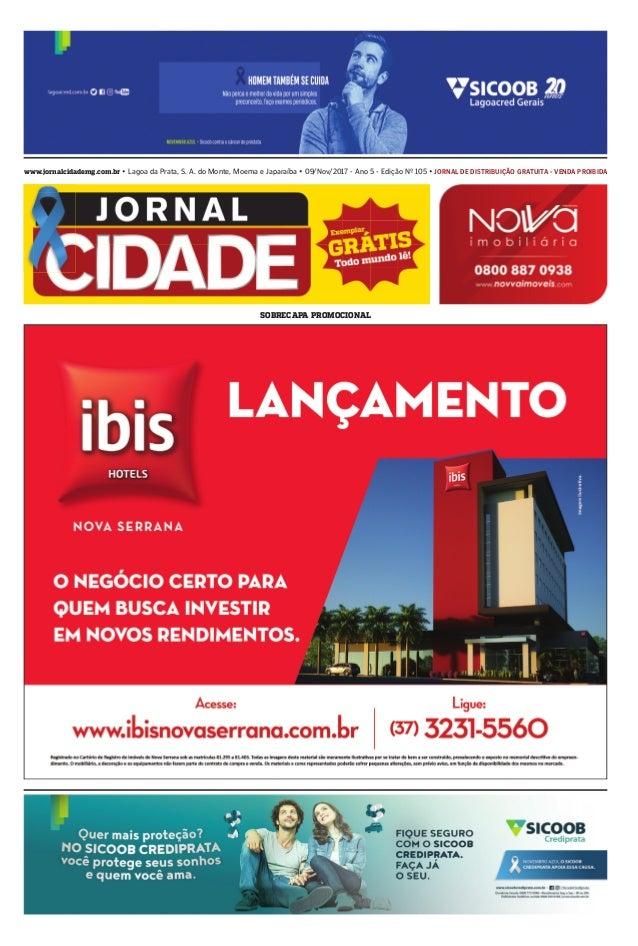 www.jornalcidademg.com.br • Lagoa da Prata, S. A. do Monte, Moema e Japaraíba • 09/Nov/2017 - Ano 5 - Edição Nº 105 • JORN...