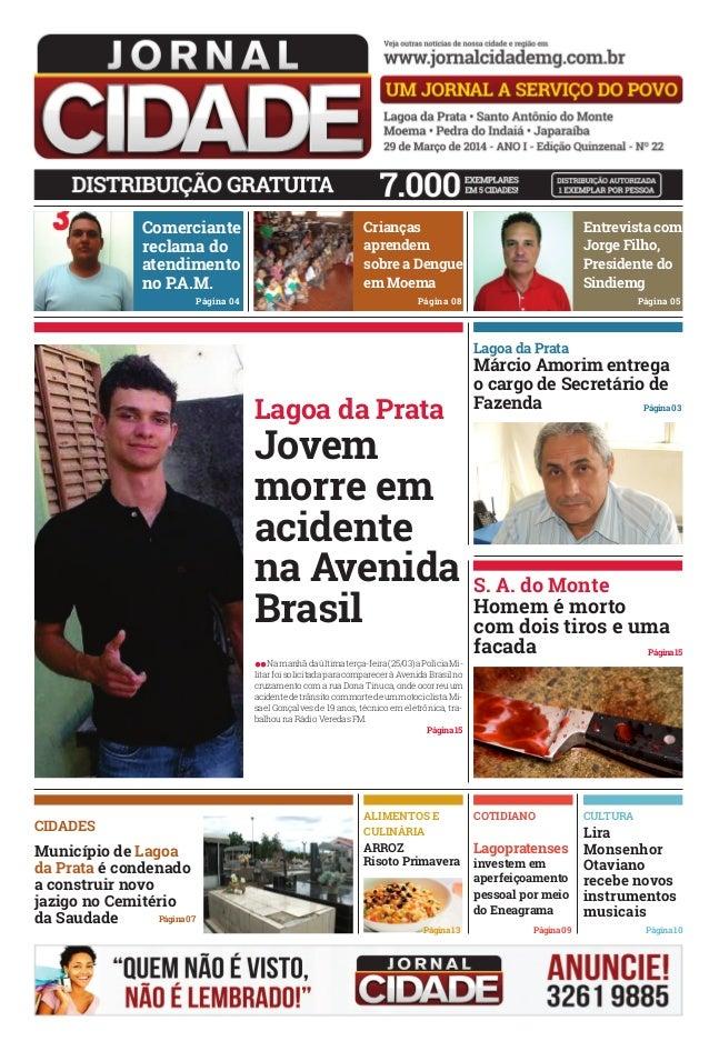 Comerciante reclama do atendimento no P.A.M. Página 04 Entrevista com Jorge Filho, Presidente do Sindiemg Página 05 Crianç...
