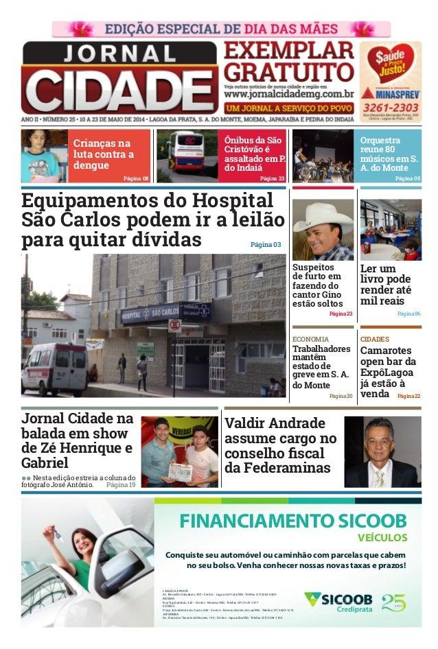 Equipamentos do Hospital São Carlos podem ir a leilão para quitar dívidas ll Nesta edição estreia a coluna do fotógrafo Jo...