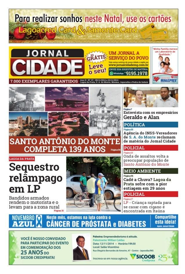 Página 7  Entrevista com os empresários  Geraldo e Alan  POLÍTICA  Página 05  Agência do INSS-Vereadores  de S. A. do Mont...