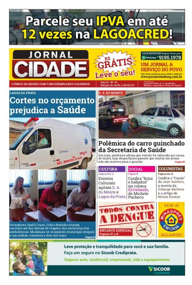 S. A. DO MONTE Vereadores Quelli Couto, Cida e Natinho tiraram recursos até das diárias de viagens dos motoristas das ambu...