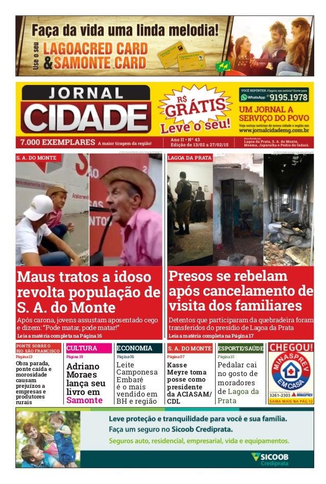 FOTOs ENVIADAS VIA WHATSAPP Maus tratos a idoso revolta população de S. A. do Monte Presos se rebelam após cancelamento d...