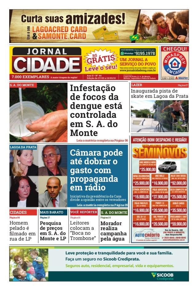 Página 17 Página 10Página 16Página 04 Pesquisa de preços em S. A. do Monte e LP Inaugurada pista de skate em Lagoa da Prat...
