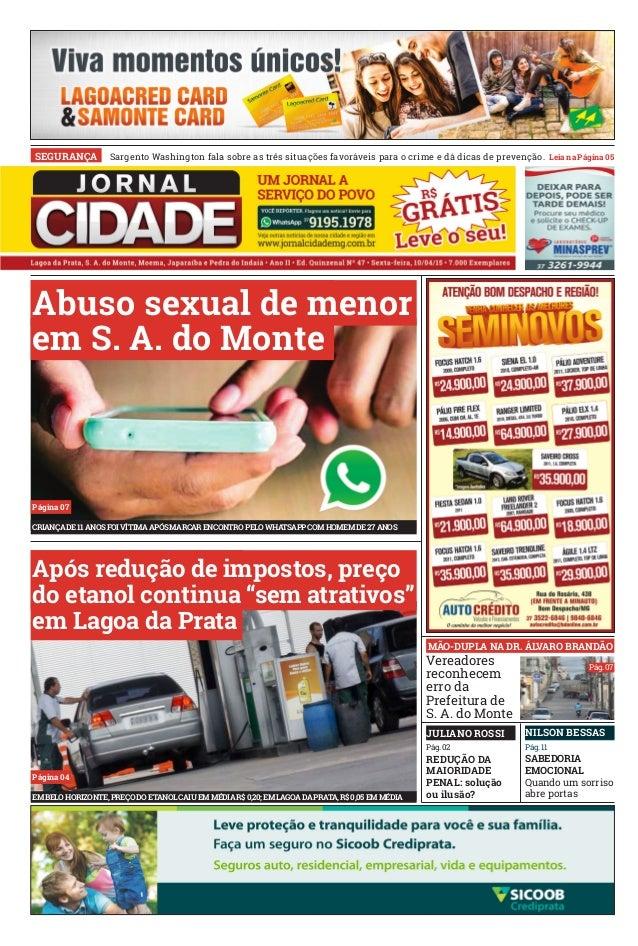 Pág. 11Pág. 02 JULIANO ROSSI NILSON BESSAS Vereadores reconhecem erro da Prefeitura de S. A. do Monte REDUÇÃO DA MAIORIDAD...