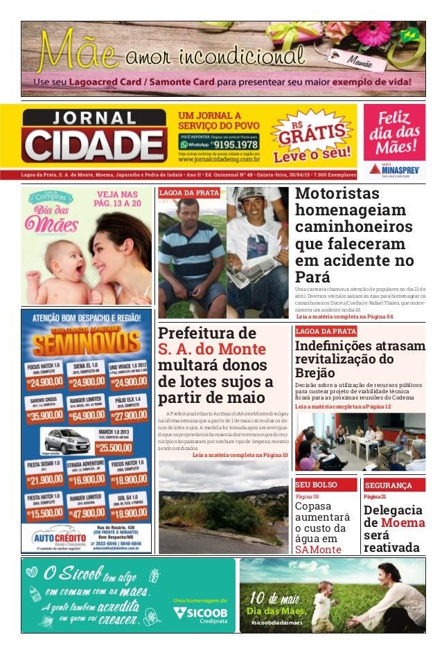 #sicoobdiadasmaes 10 de maio. Dia das Mães. Uma homenagem do Página 21Página 08 Delegacia de Moema será reativada Copasa a...