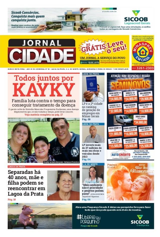 KAYKY Todos juntos por 29/05/15 Sexta-feira • Ano III Ed. Quinzenal Nº 50 • Lagoa da Prata, S. A. do Monte, Moema, Japaraí...