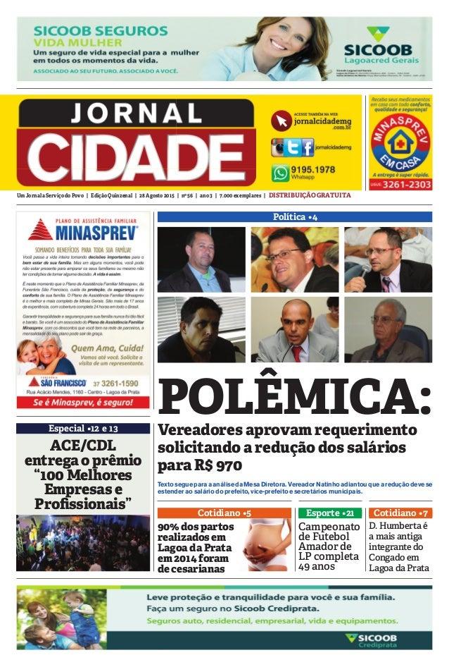 UmJornalaServiçodoPovo | EdiçãoQuinzenal | 28Agosto2015 | nº56 | ano3 | 7.000exemplares | DISTRIBUIÇÃOGRATUITA Política •4...