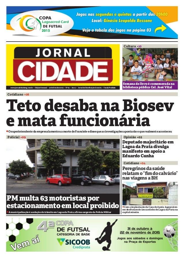 www.jornalcidademg.com.br • EdiçãoSemanal • 30deOutubro2015 • Nº63 • Ano3 • JornaldeDistribuiçãoGratuita • VendaProibida C...