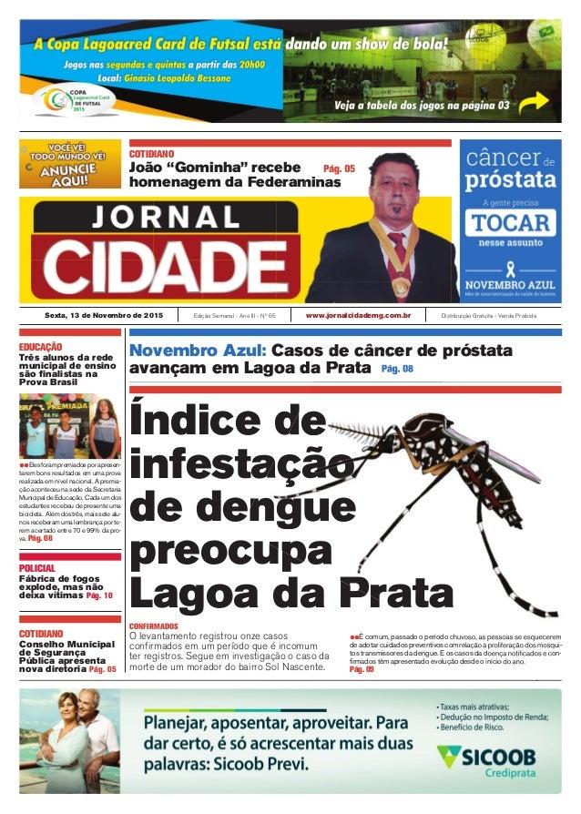 Sexta, 13 de Novembro de 2015 Edição Semanal - Ano III - Nº 65 www.jornalcidademg.com.br Distribuição Gratuita - Venda Pro...