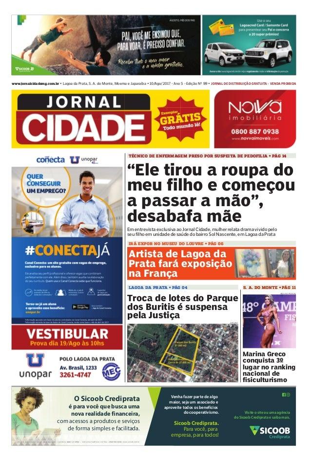 www.jornalcidademg.com.br • Lagoa da Prata, S. A. do Monte, Moema e Japaraíba • 10/Ago/2017 - Ano 5 - Edição Nº 99 • JORNA...