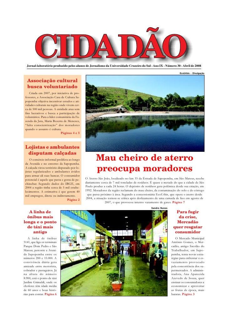 Jornal-laboratório produzido pelos alunos de Jornalismo da Universidade Cruzeiro do Sul - Ano IX - Número 30 - Abril de 20...