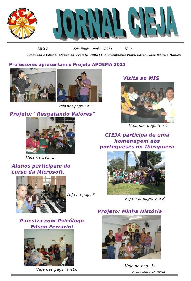 ANO 2                 São Paulo - maio – 2011       N° 2      Produção e Edição: Alunos do Projeto JORNAL e Orientação: Pr...