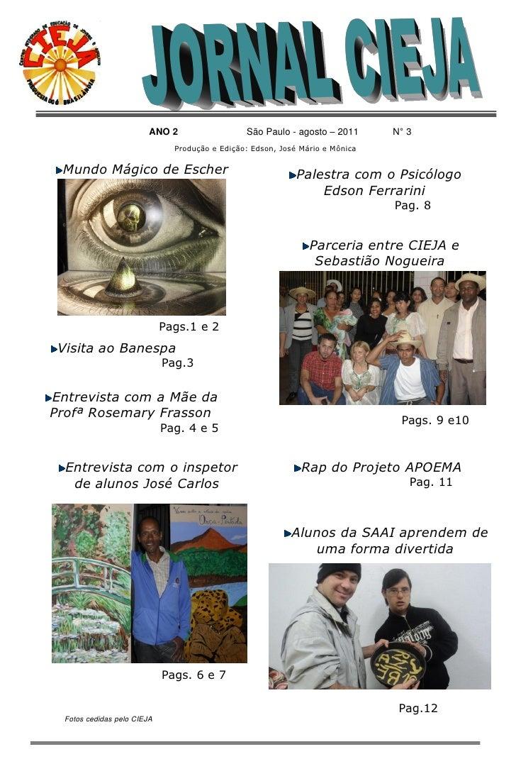 ANO 2                  São Paulo - agosto – 2011      N° 3                               Produção e Edição: Edson, José Má...