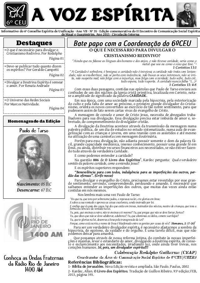 Informativo do 6º Conselho Espírita de Unificação · Ano VII · Nº 35 · Edição comemorativa do II Encontro de Comunicação So...