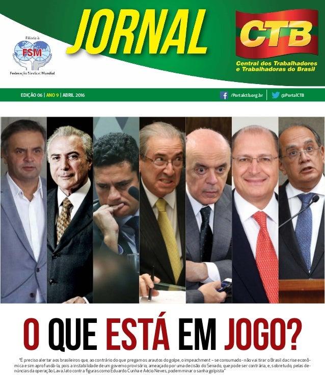 """""""É preciso alertar aos brasileiros que, ao contrário do que pregam os arautos do golpe, o impeachment – se consumado - não..."""