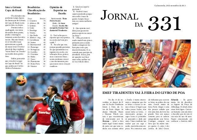 JORNAL 331  No dia 13 de no-vembro,  os alunos do 8º  ano da Escola Tiradentes  foram à Feira do Li-vro  de Porto Alegre. ...
