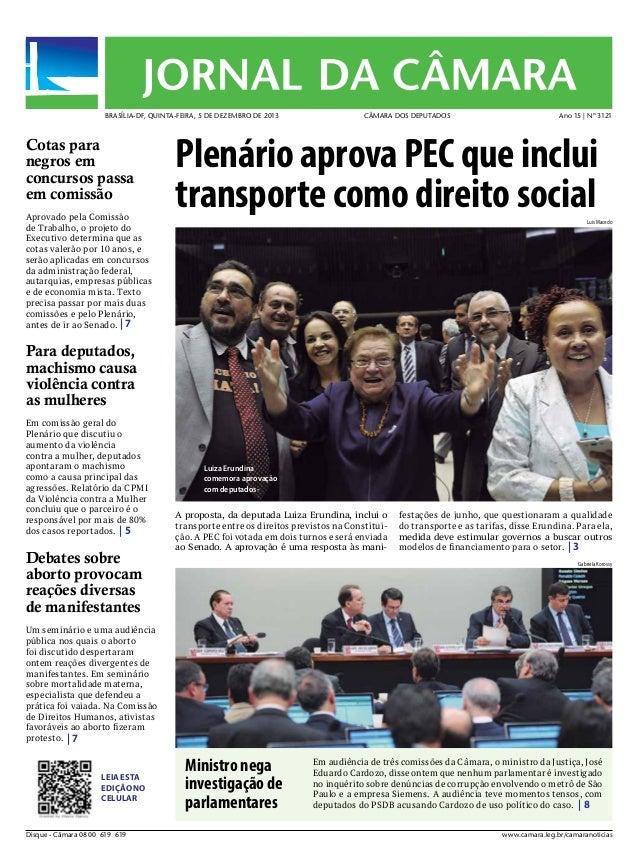 BRASÍLIA-DF, QUINTA-FEIRA, 5 DE DEZEMBRO DE 2013  Cotas para negros em concursos passa em comissão Aprovado pela Comissão ...