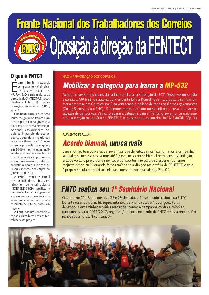 Jornal da FNTC | Ano 01 | Número 01 | Junho/2011O que é FNTC?                        NÃO À PRIVATIZAÇÃO DOS CORREIOSÉ     ...