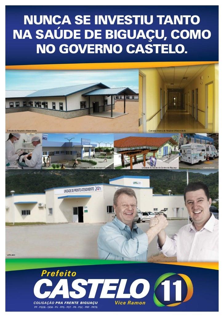 NUNCA SE INVESTIU TANTO      NA SAÚDE DE BIGUAÇU, COMO         NO GOVERNO CASTELO.Entrada do Hospital e Maternidade       ...