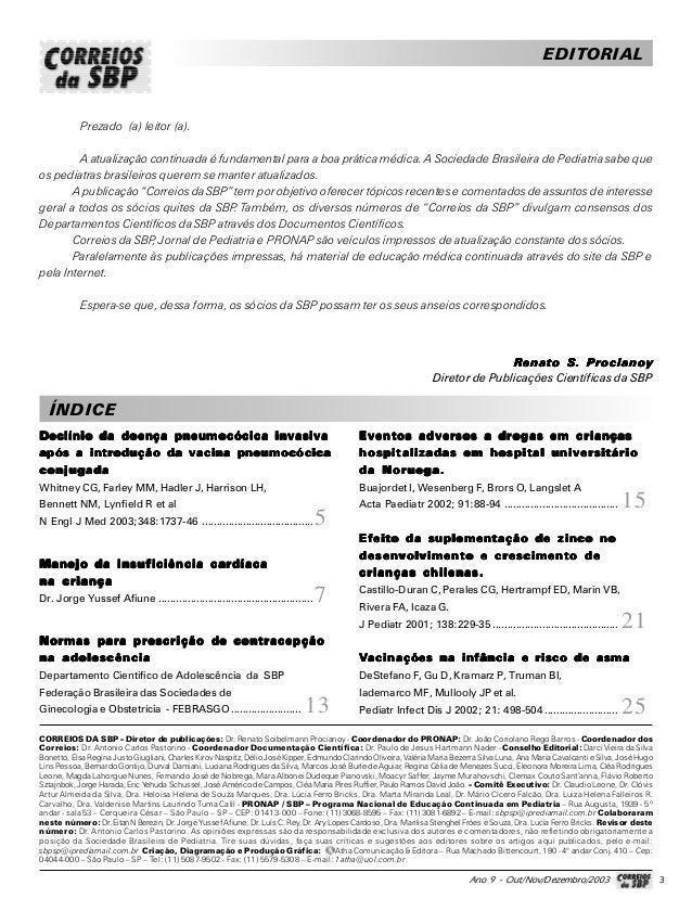 Ano 9 - Out/Nov/Dezembro/2003 3 Prezado (a) leitor (a). A atualização continuada é fundamental para a boa prática médica. ...