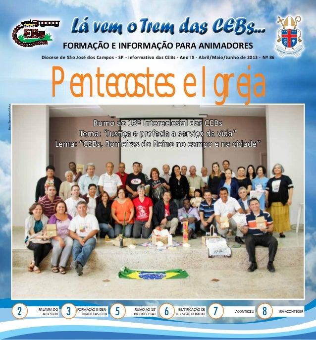 1FORMAÇÃO E INFORMAÇÃO PARA ANIMADORESLá vem o Trem das CEBs...Lá vem o Trem das CEBs...Diocese de São José dos Campos - S...
