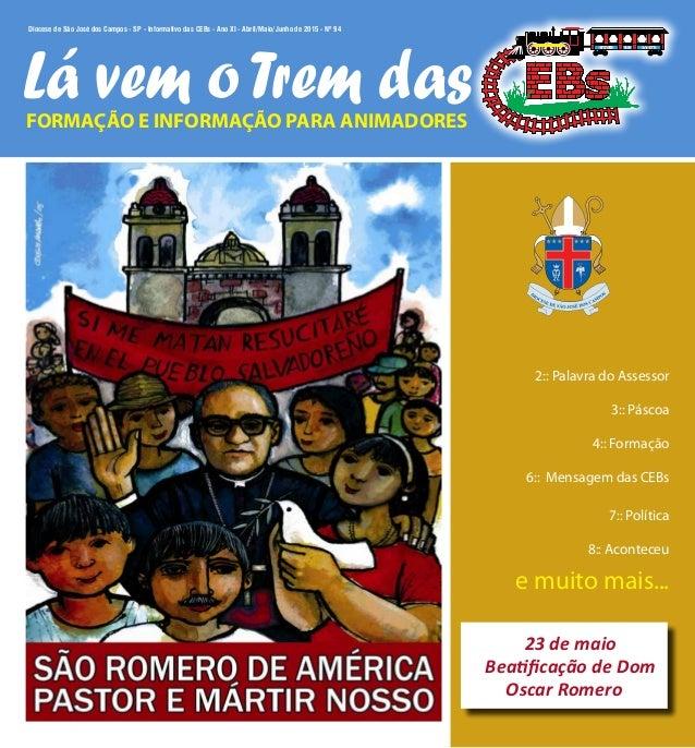 1 Diocese de São José dos Campos - SP - Informativo das CEBs - Ano XI - Abril/Maio/Junho de 2015 - Nº 94 FORMAÇÃO E INFORM...