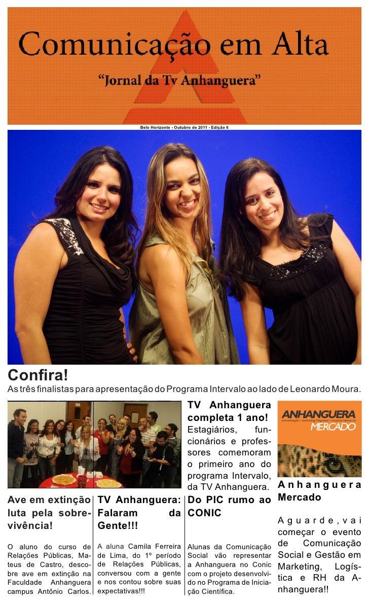 Belo Horizonte - Outubro de 2011 - Edição 6Confira!As três finalistas para apresentação do Programa Intervalo ao lado de L...