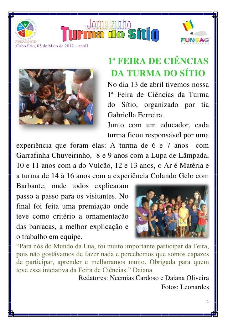 Cabo Frio, 05 de Maio de 2012 – anoII                                        1ª FEIRA DE CIÊNCIAS                         ...