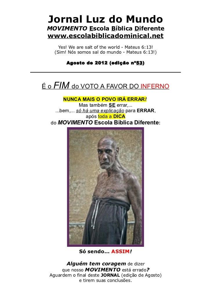 Jornal Luz do Mundo MOVIMENTO Escola Bíblica Diferente www.escolabiblicadominical.net      Yes! We are salt of the world -...