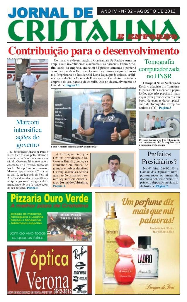 JORNAL DE CRISTALINA 1Agosto de 2013 ANO IV - Nº 32 - AGOSTO DE 2013 Contribuição para o desenvolvimento Com arrojo e dete...