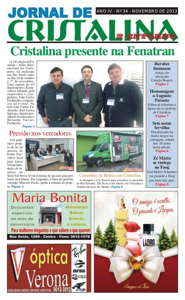 Novembro de 2013  1  JORNAL DE CRISTALINA  ANO IV - Nº 34 - NOVEMBRO DE 2013  Cristalina presente na Fenatran A 19ª edição...