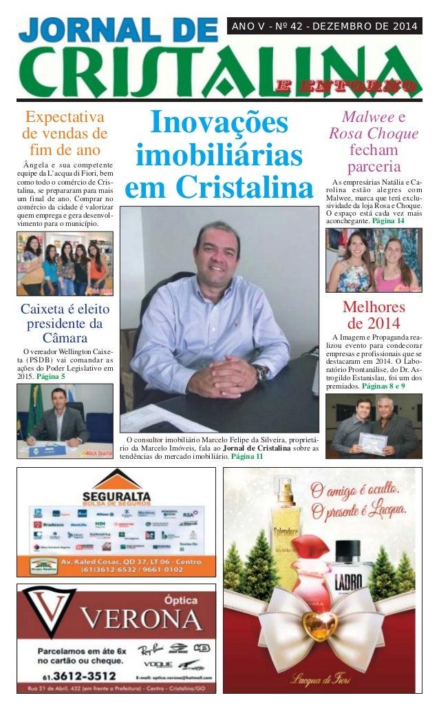 JORNAL DE CRISTALINA 1Dezembro de 2014 ANO V - Nº 42 - DEZEMBRO DE 2014 O consultor imobiliário Marcelo Felipe da Silveira...