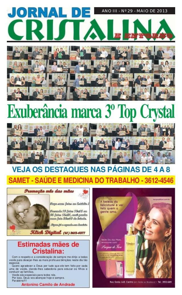 JORNAL DE CRISTALINA 1Maio de 2013ANO III - Nº 29 - MAIO DE 2013Exuberância marca 3ºTop CrystalSAMET - SAÚDE E MEDICINA DO...