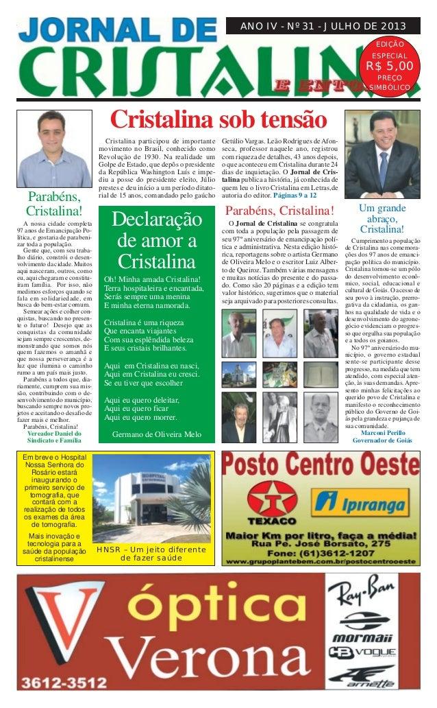 JORNAL DE CRISTALINA 1Julho de 2013 ANO IV - Nº 31 - JULHO DE 2013 EDIÇÃO ESPECIAL R$ 5,00 PREÇO SIMBÓLICO Cristalina part...