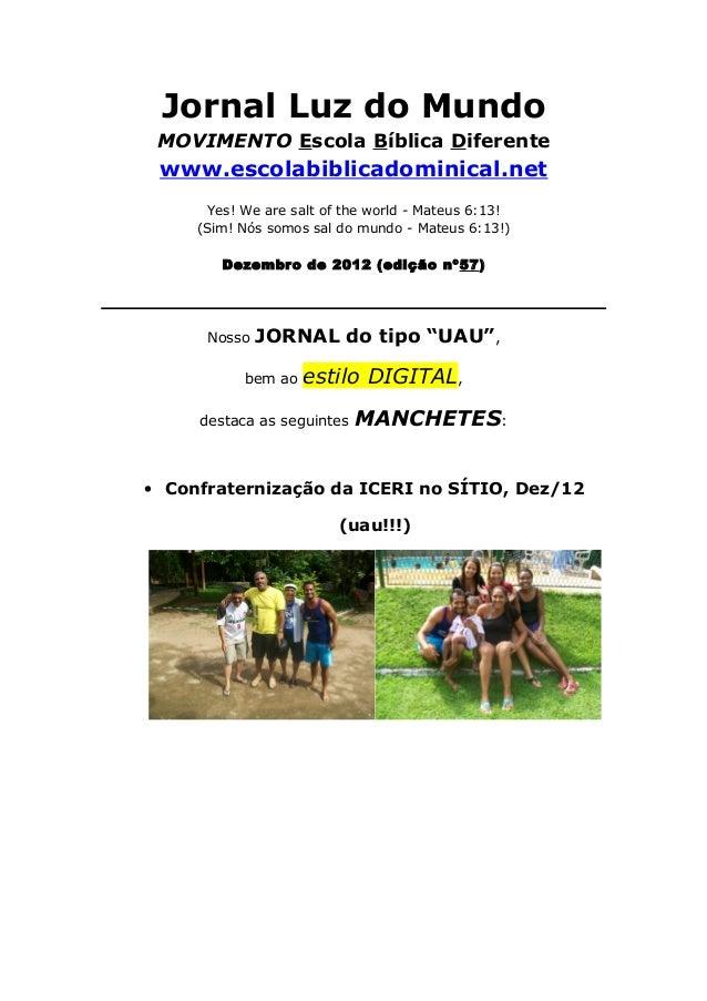 Jornal Luz do Mundo MOVIMENTO Escola Bíblica Diferente www.escolabiblicadominical.net       Yes! We are salt of the world ...