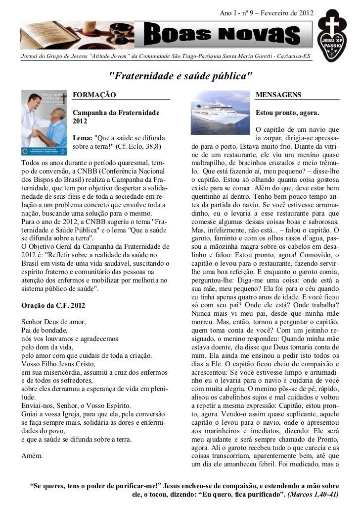 """Ano I - nº 9 – Fevereiro de 2012Jornal do Grupo de Jovens """"Atitude Jovem"""" da Comunidade São Tiago-Paróquia Santa Maria Gor..."""