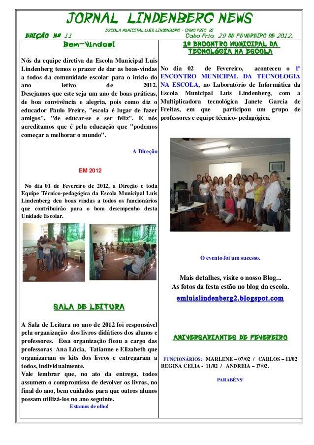 JORNAL LINDENBERG NEWS  ESCOLA MUNICIPAL LUIS LINDENBERG – CABO FRIO RJ  EDIÇÃO Nº 11 Cabo Frio, 29 DE FEVEREIRO DE 2O12.0...
