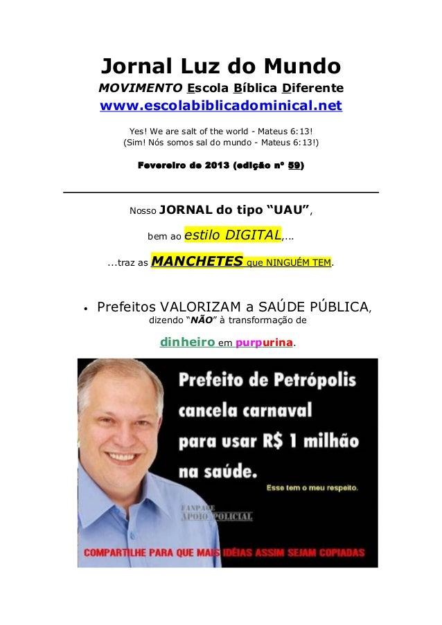 Jornal Luz do Mundo    MOVIMENTO Escola Bíblica Diferente    www.escolabiblicadominical.net          Yes! We are salt of t...
