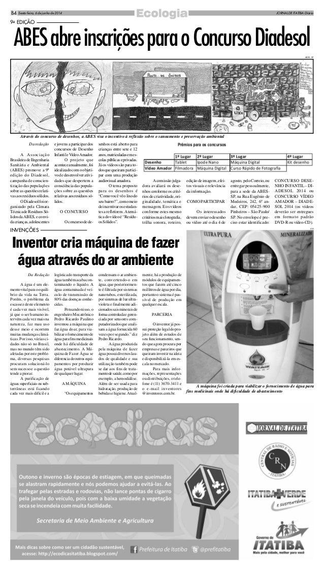 ABESabreinscriçõesparaoConcursoDiadesol Sexta-feira, 6 de junho de 2014 JORNAL DE ITATIBA-DiárioB4 Através do concurso de ...