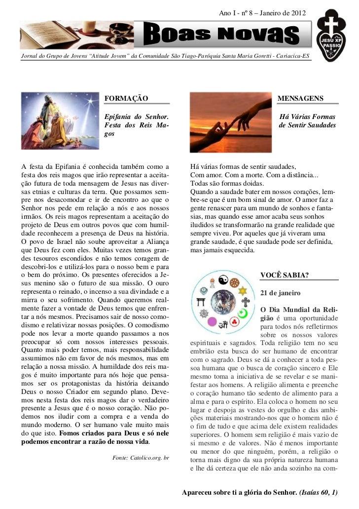 """Ano I - nº 8 – Janeiro de 2012Jornal do Grupo de Jovens """"Atitude Jovem"""" da Comunidade São Tiago-Paróquia Santa Maria Goret..."""