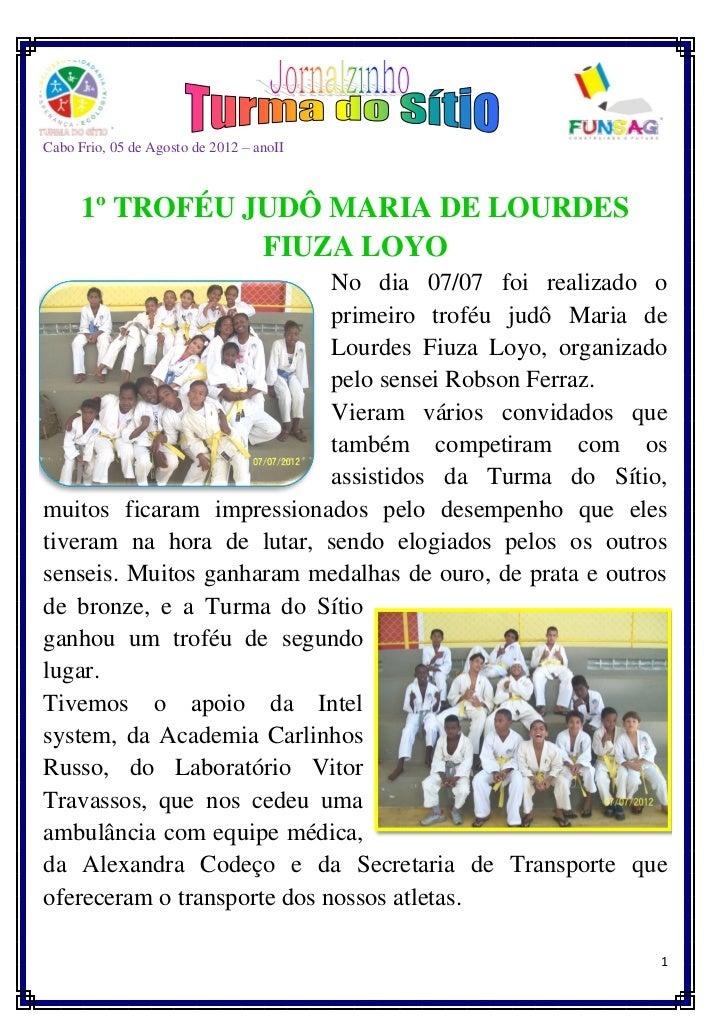 Cabo Frio, 05 de Agosto de 2012 – anoII      1º TROFÉU JUDÔ MARIA DE LOURDES                 FIUZA LOYO                   ...