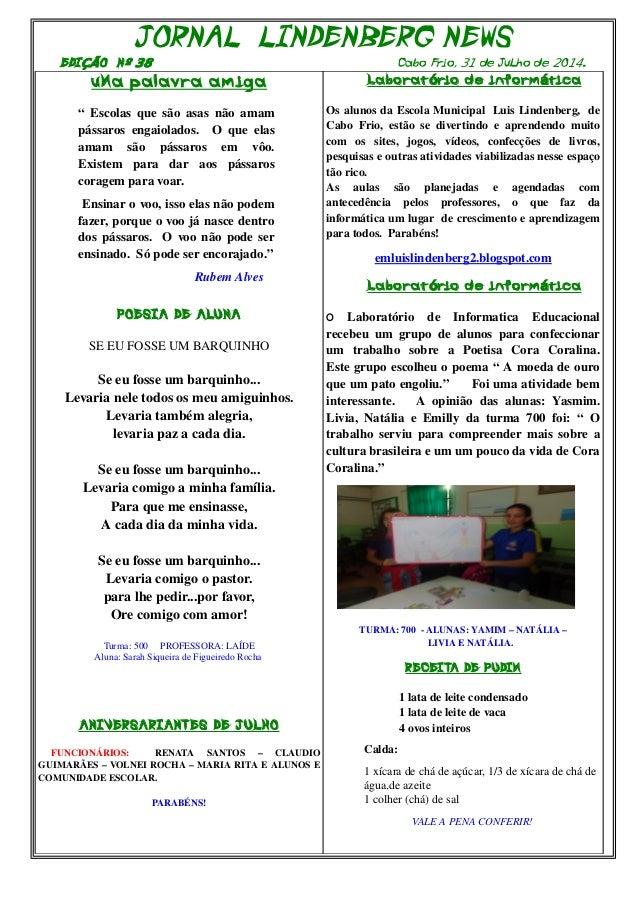 """JORNAL LINDENBERG NEWS  EDIÇÃO Nº 38 Cabo Frio, 31 de JuLho de 2O14.0  uMa palavra amiga  """" Escolas que são asas não amam ..."""