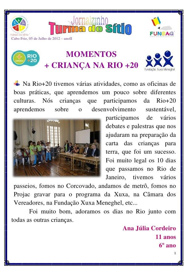 Cabo Frio, 05 de Julho de 2012 – anoII                         MOMENTOS                    + CRIANÇA NA RIO +20     Na Rio...