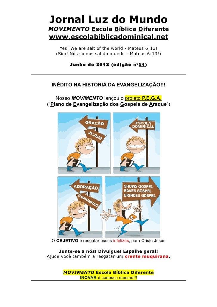 Jornal Luz do MundoMOVIMENTO Escola Bíblica Diferentewww.escolabiblicadominical.net     Yes! We are salt of the world - Ma...