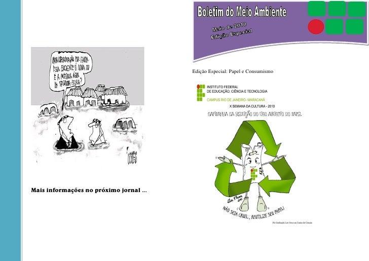 Edição Especial: Papel e Consumismo     Mais informações no próximo jornal ...