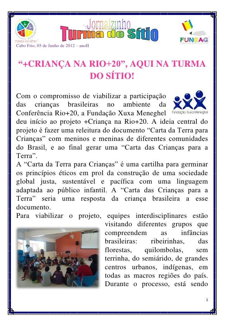 """Cabo Frio, 05 de Junho de 2012 – anoII """"+CRIANÇA NA RIO+20"""", AQUI NA TURMA              DO SÍTIO!Com o compromisso de viab..."""