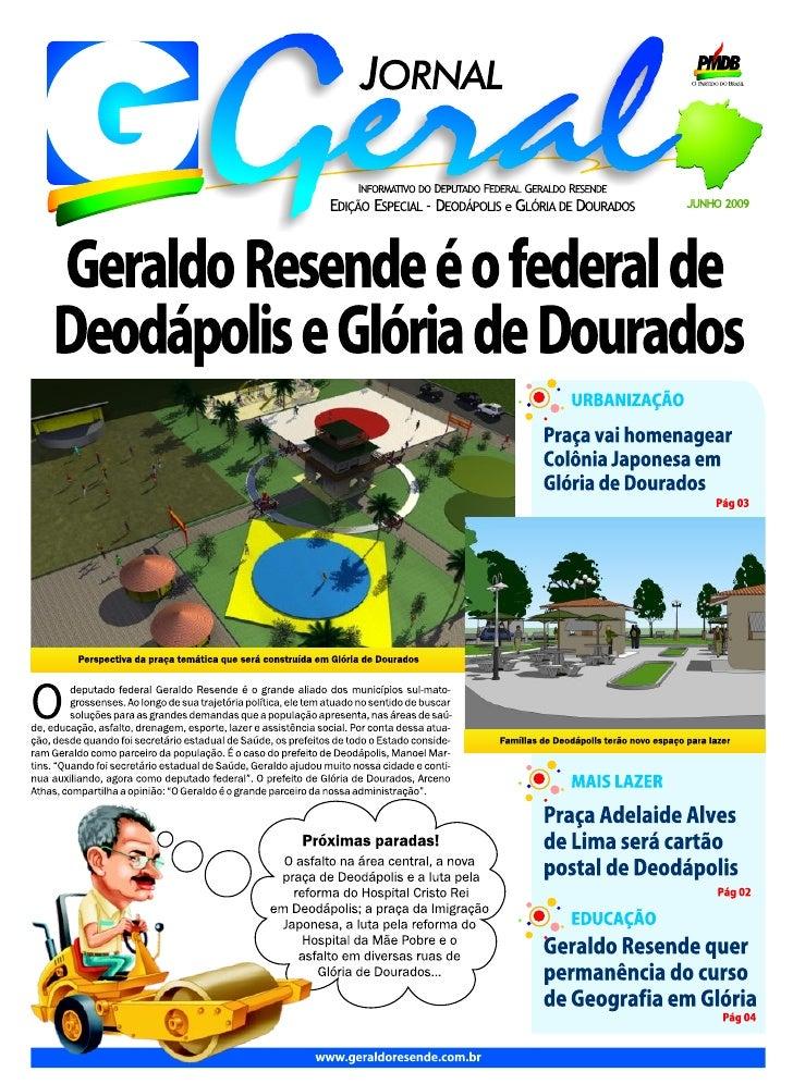 O deputado Geral-                           O deputado Geral-                          O Geraldo é o depu- do Resende tem ...