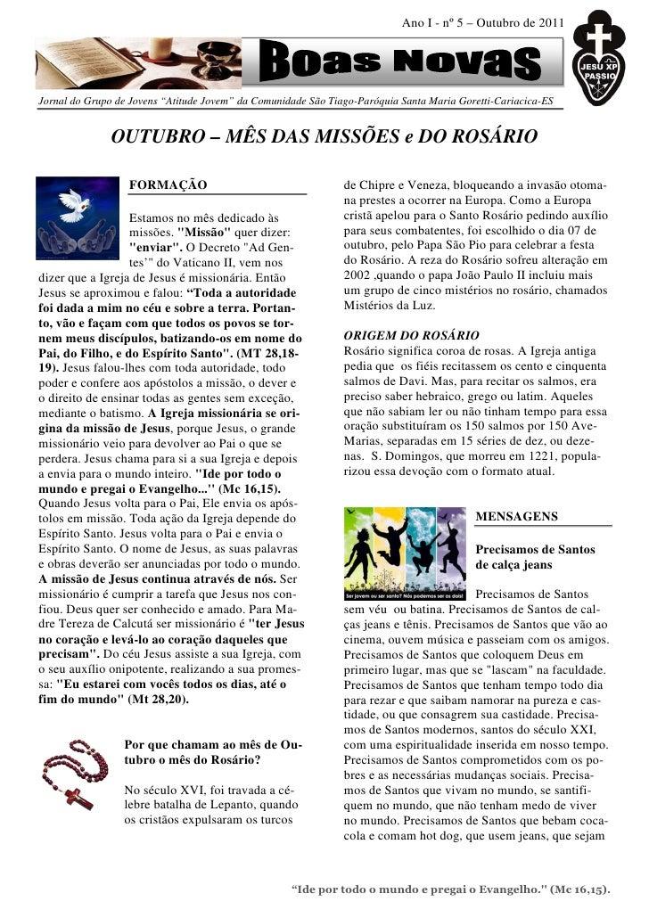 """Ano I - nº 5 – Outubro de 2011Jornal do Grupo de Jovens """"Atitude Jovem"""" da Comunidade São Tiago-Paróquia Santa Maria Goret..."""