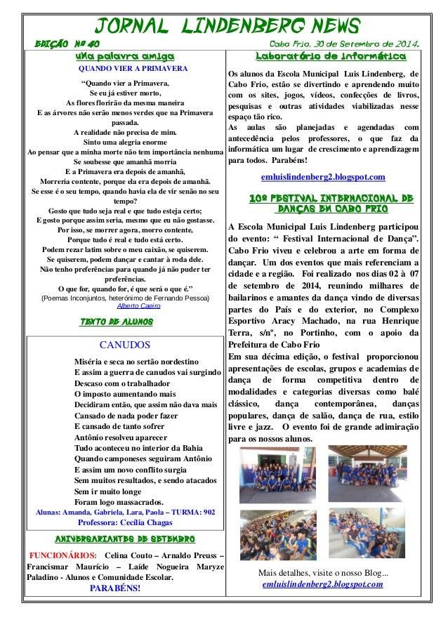 """JORNAL LINDENBERG NEWS  EDIÇÃO Nº 4O Cabo Frio, 3O de Setembro de 2O14.0  uMa palavra amiga  QUANDO VIER A PRIMAVERA  """"Qua..."""