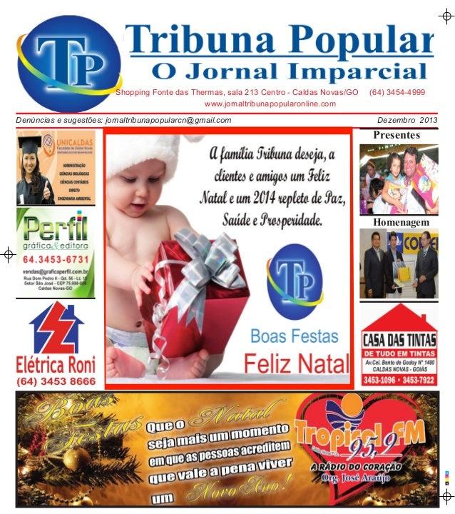 Shopping Fonte das Thermas, sala 213 Centro - Caldas Novas/GO www.jornaltribunapopularonline.com Denúncias e sugestões: jo...